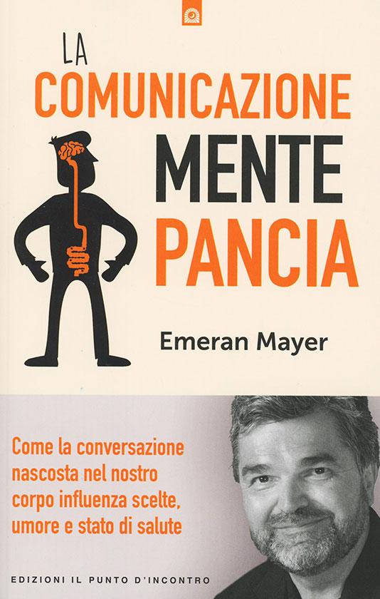 Libro consigliato: La comunicazione mente pancia di Emeran Mayer