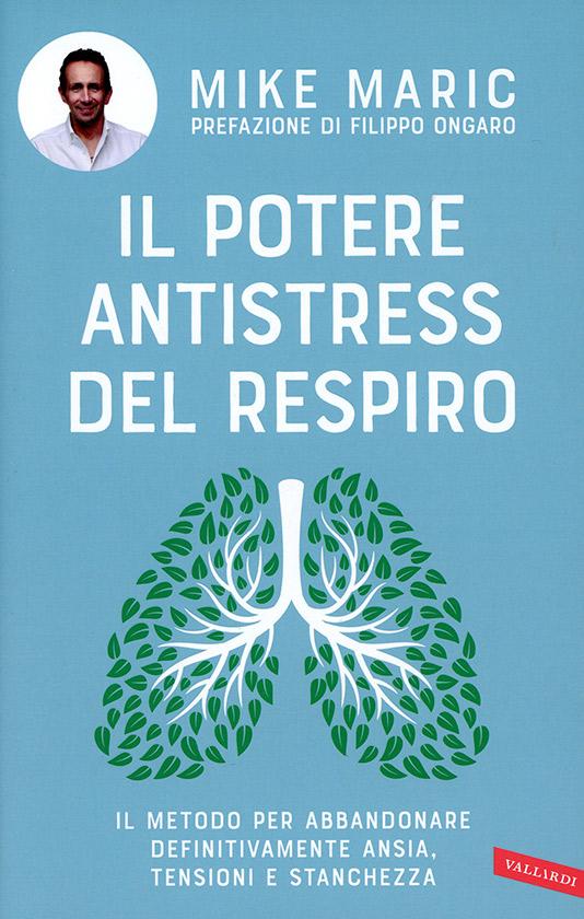 Libro consigliato: Il potere antistress del respiro di Mike Maric