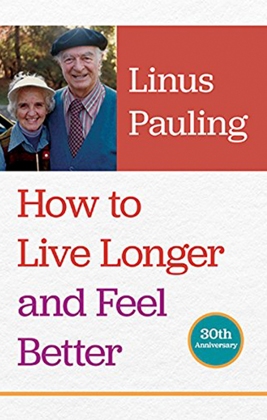 Libro consigliato: How to live longer and feel better di Linus Pauling